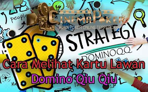 Cara Melihat Kartu Lawan Domino Qiu Qiu Regis Poker Qq